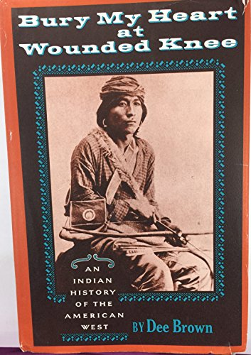 9780030853227: Bury My Heart at Wounded Knee: An Indian History of the American West