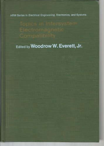 9780030853425: Topics in Intersystem Electromagnetic Compatibility (Holt, Rinehart and Winston series in electrical engineering, electronics, and systems)