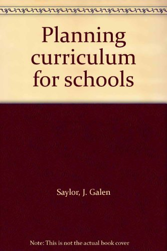Planning Curriculum for Schools: John Galen Saylor