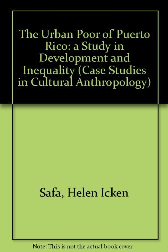 9780030853609: The Urban Poor of Puerto Rico: A Study in Development and Inequality (Case studies in cultural anthropology)