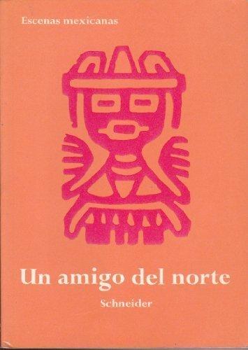 9780030853715: Un Amigo del Norte (Escenas Mexicanas)