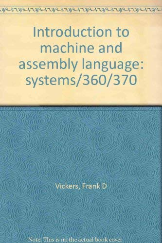 9780030854118: Introduction to machine and assembly language: systems/360/370