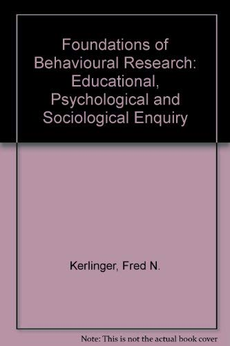 9780030854620: Foundations of Behavioural Research: Educational, Psychological and Sociological Enquiry