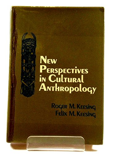 New Perspectives in Cultural Anthropology: Felix Maxwell Keesing;