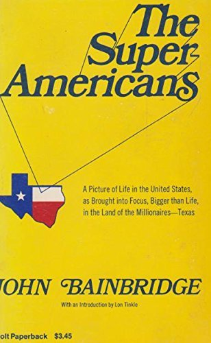 9780030854880: The super-Americans;: A picture of life in the United States, as brought into focus, bigger than life, in the land of the millionaires--Texas