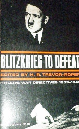 9780030854941: Blitzkrieg to defeat: Hitler's war directives, 1939-1945