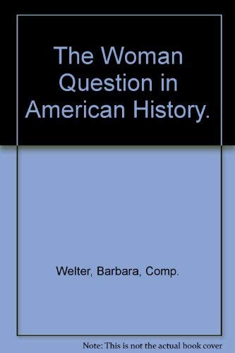 9780030855115: The Woman Question in American History.