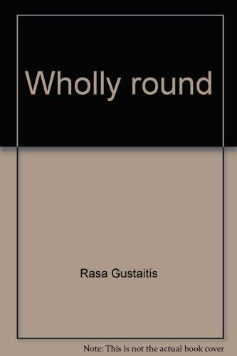 9780030855245: Wholly round