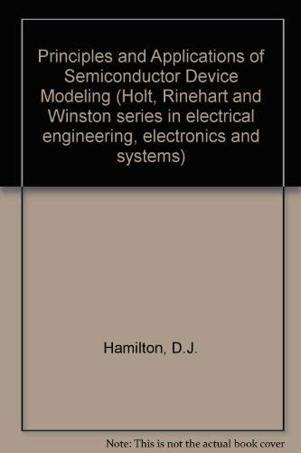 9780030856242: Principles and Applications of Semiconductor Device Modeling (Holt, Rinehart and Winston series in electrical engineering, electronics, and systems)