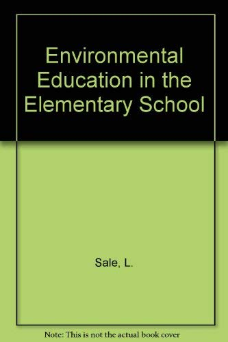 Environmental Education in the Elementary School: Sale, L.