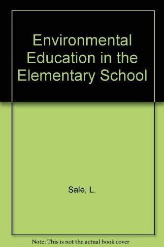 Environmental Education in the Elementary School: Sale, L.