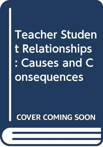 9780030857492: Teacher Student Relationships: Causes and Consequences