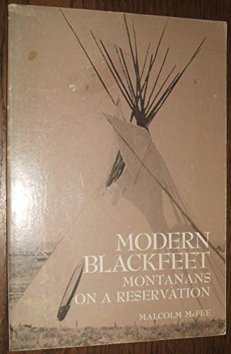 9780030857683: Modern Blackfeet: Montanans on a Reservation (Case Study in Cultural Anthropology)