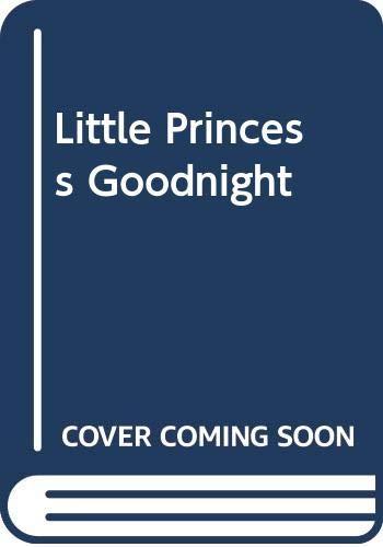 9780030857713: Little Princess Goodnight