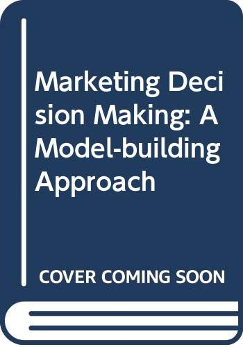 9780030858529: Marketing Decision Making: A Model-building Approach