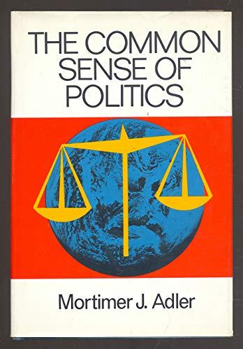 9780030859663: The common sense of politics