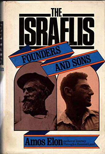 The Israelis;: Founders and sons: Elon, Amos