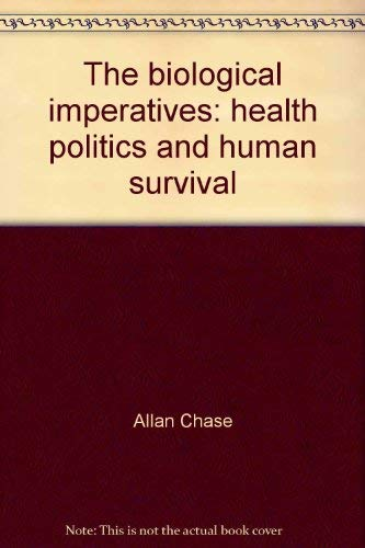 9780030859861: The biological imperatives: health, politics, and human survival