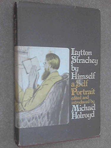 9780030859953: Lytton Strachey by himself;: A self-portrait