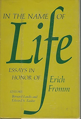 9780030860010: In the name of life;: Essays in honor of Erich Fromm