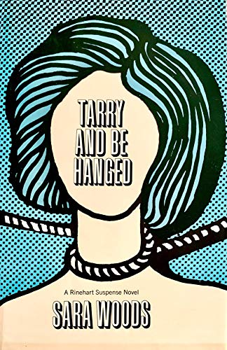 9780030860225: Tarry and be hanged (A Rinehart suspense novel)