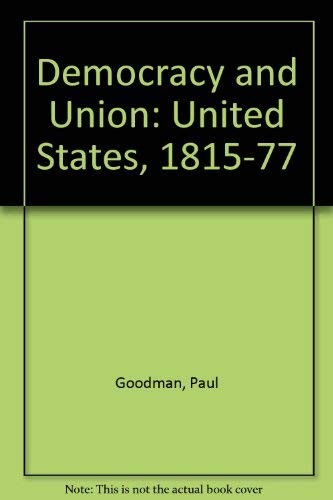 9780030860416: Democracy and union;: The United States, 1815-1877
