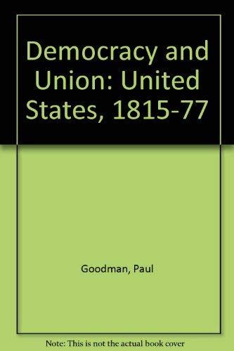9780030860416: Democracy and Union: United States, 1815-77