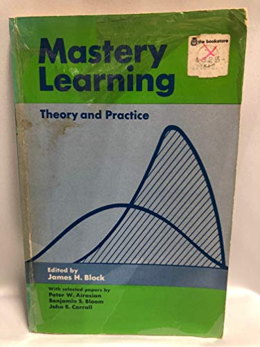 Mastery Learning: Theory and Practice: Peter W. Airasian;