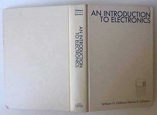 Introduction to Electronics: Oldham, William G.;Schwarz, Steven E.