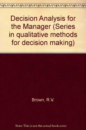 9780030861185: Decision Analysis for the Manager (Series in Quantitative Methods for Decision Making)