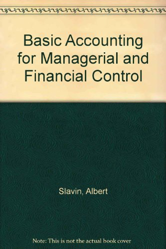 Basic accounting for managerial and financial control: Albert Slavin
