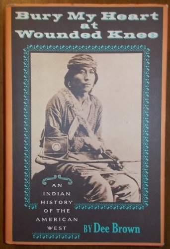 9780030862106: Bury My Heart at Wounded Knee. An Indian History of the American West