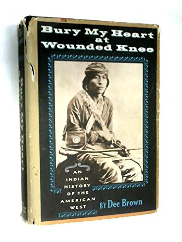 9780030862106: Bury My Heart At Wounded Knee: An Indian History of the American West