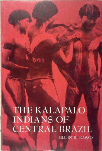 9780030862663: Kalapalo Indians of Central Brazil (Case studies in cultural anthropology)