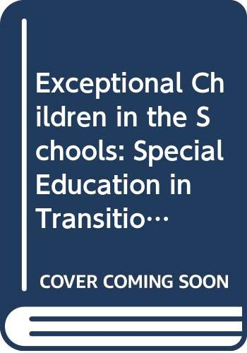 Exceptional Children in the Schools: Special Education in Transition (Second Edition)