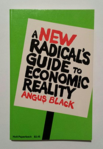 9780030863219: A New Radical's Guide to Economic Reality