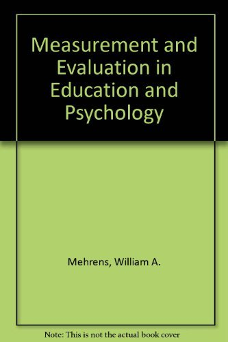 Measurement and evaluation in education and psychology: Mehrens, William A