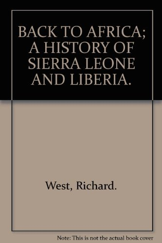 9780030863646: Back to Africa;: A history of Sierra Leone and Liberia