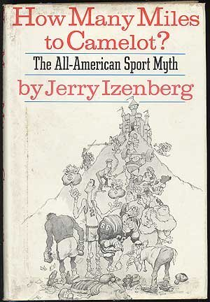 9780030865749: How many miles to Camelot?: The all-American sport myth