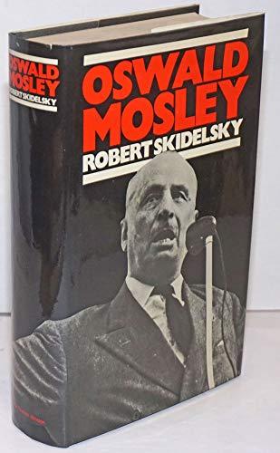 9780030865800: Oswald Mosley