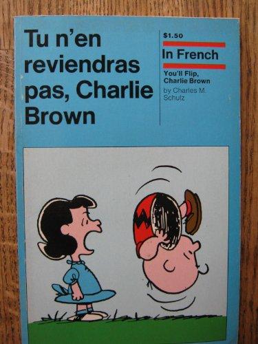 Tu N En Reviendras Pas, Charlie Brown (0030866588) by Charles M. Schulz