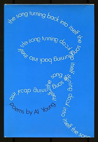 The Song Turning Back Into Itself: Poems by Al Young: Young, Al