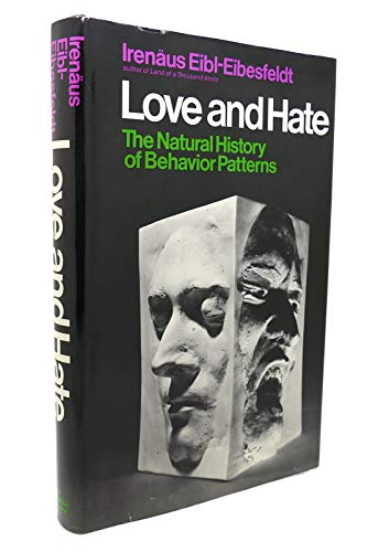 9780030867057: Love and Hate; the Natural History of Behavior Patterns. Translated by Geoffrey Strachan