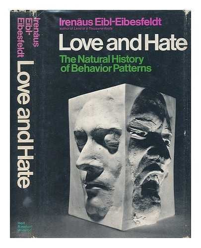 9780030867057: Love and Hate: The Natural History of Behavior Patterns