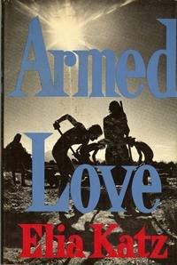 9780030867095: Armed Love