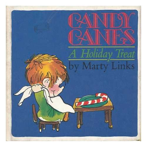 Candy Canes A Holiday Treat: Marty Links