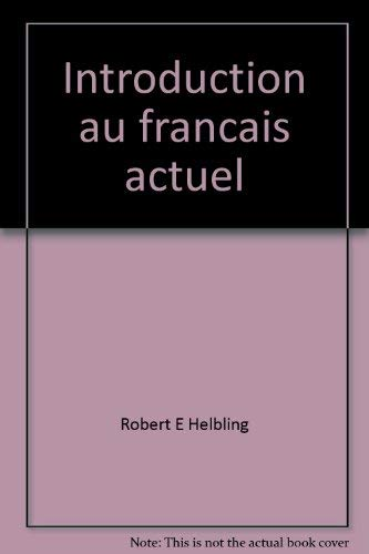 Introduction au francais actuel;: First year French (French Edition) (0030867371) by Helbling, Robert E