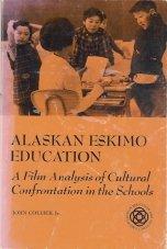 Alaskan Eskimo Education: A Film Analysis of: Collier, John Jr.