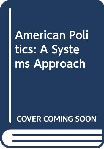 9780030880278: American Politics: A Systems Approach
