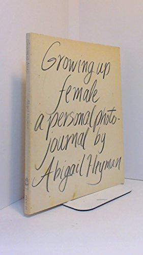 9780030883873: Growing up female: A personal photojournal